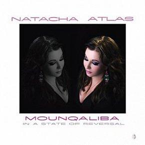 Natacha Atlas: Mounqaliba/In a State of Reversal (World Village)