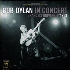 Bob Dylan: In Concert, Brandeis University 1963 (Sony)