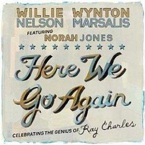 Willie Nelson, Wynton Marsalis and Norah Jones: Here We Go Again (Blue Note)