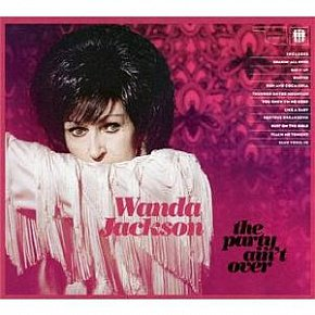 Wanda Jackson: The Party Ain't Over (Third Man)