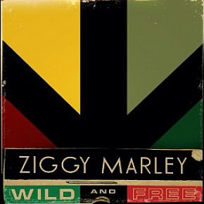 Ziggy Marley: Wild and Free (Tuff Gong)