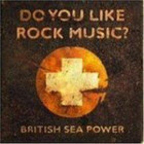 British Sea Power: Do You Like Rock Music? (Rough Trade)