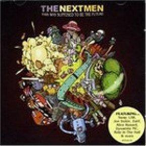 The Nextmen: This Was Supposed To Be The Future (Antidote/Elite)