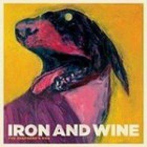 BEST OF ELSEWHERE 2007 Iron and Wine: The Shepherd's Dog (SunPop/Rhythmethod)