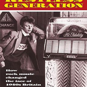 THE RESTLESS GENERATION by PETE FRAME: Britain before the Beatles