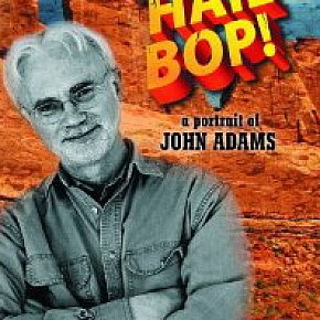 HAIL BOP! A PORTRAIT OF JOHN ADAMS, a doco by TONY PALMER (Voiceprint DVD)