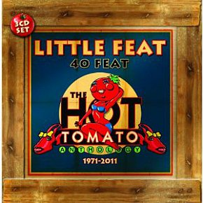Little Feat: 40 Feat, The Hot Tomato Anthology 1971-2011 (Proper/Southbound)