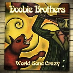The Doobie Brothers: World Gone Crazy (Shock)