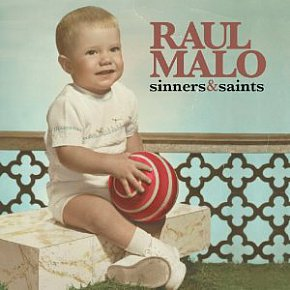 Raul Malo: Sinners and Saints (Concord)