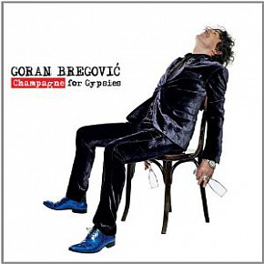 Goran Bregovic: Champagne for Gypsies (Cartel!)