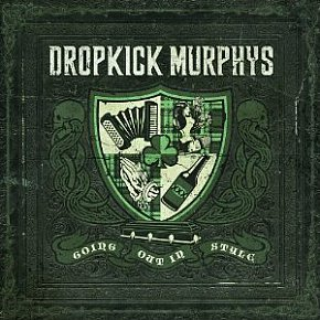 Dropkick Murphys: Going Out in Style (Born and Bred)