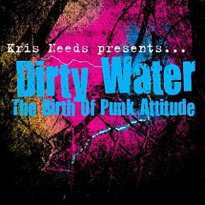 Various Artists: Kris Needs Presents Dirty Water; The Birth of Punk Attitude (Future Police/Southbound)