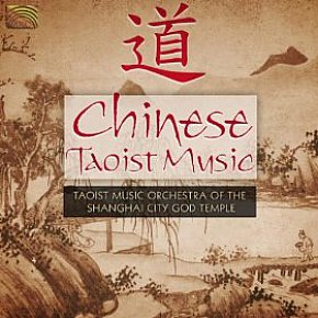 Taoist Music Orchestra of Shanghai: Chinese Taoist Music (Arc/Elite)