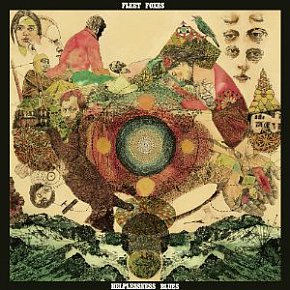 BEST OF ELSEWHERE 2011 Fleet Foxes: Helplessness Blues (Sub Pop)