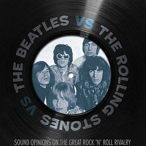 THE BEATLES Vs THE ROLLING STONES by JIM DeROGATIS and GREG KOT