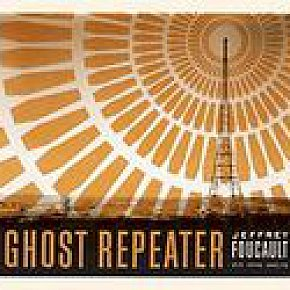 Jeffrey Foucault: Ghost Repeater (Signature)