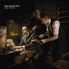 Neil Cowley Trio: Radio Silence (HideInside/Southbound)