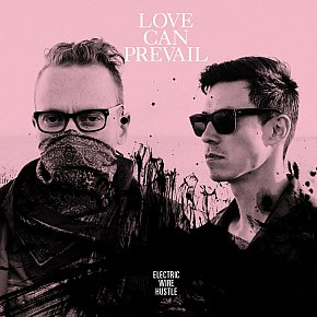 Electric Wire Hustle: Love Can Prevail (Every Waking Hour)