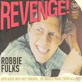 Robbie Fulks: Revenge! (Yep Roc) BEST OF ELSEWHERE 2007