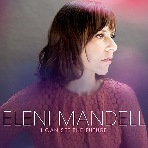 Eleni Mandell: I Can See the Future (YepRoc)