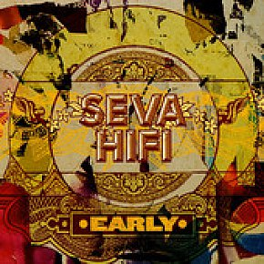 Seva Hifi: Early (Sugarlicks)