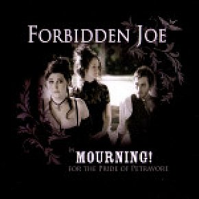 Forbidden Joe: In Mourning for the Pride of Petravore (Forbidden Joe)
