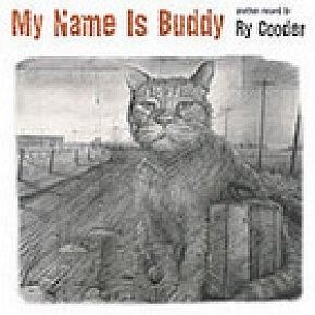 Ry Cooder: My Name is Buddy (Warners)