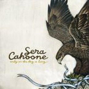 Sera Cahoone: Only As The Day is Long (SubPop/Rhythmethod)