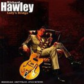 Richard Hawley: Lady's Bridge (Mute) BEST OF ELSEWHERE 2007
