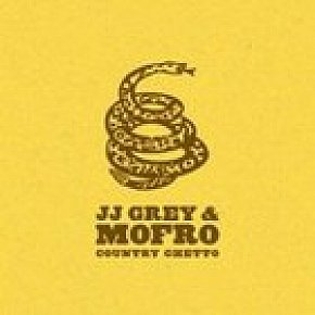 JJ Grey and Mofro; Country Ghetto (Southbound) BEST OF ELSEWHERE 2007