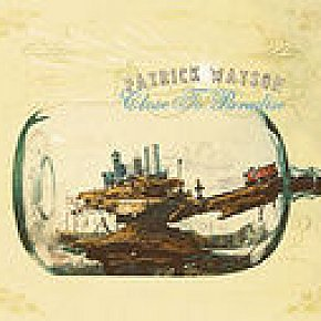 Patrick Watson: Close to Paradise (Secret City/Elite)