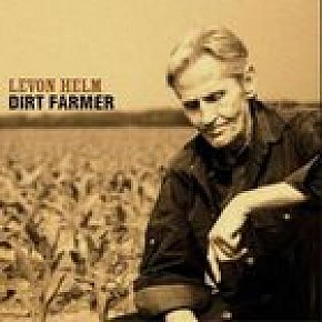 Levon Helm: Dirt Farmer (Vanguard) BEST OF ELSEWHERE 2007