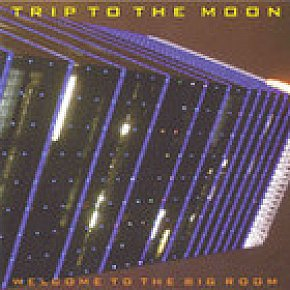 Trip to the Moon: Welcome to the Big Room (Ode)