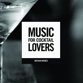 Nathan Haines and Friends: Music for Cocktail Lovers (Thom Music)