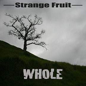 Strange Fruit: Whole (Odd)