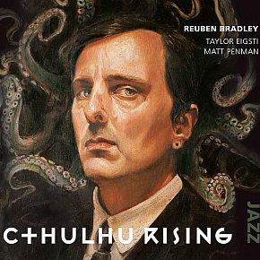 Reuben Bradley: Cthulhu Rising (Rattle Jazz)