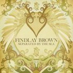 Findlay Brown; Separated by the Sea (PeaceFrog) BEST OF ELSEWHERE 2007