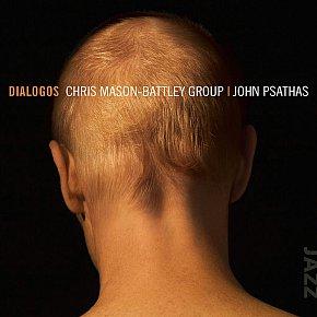Chris Mason-Battley Group/John Psathas; Dialogos (Rattle Jazz)