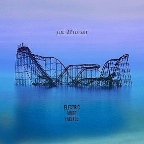 ONE WE MISSED: Electric Wire Hustle; The 11th Sky (Loop)