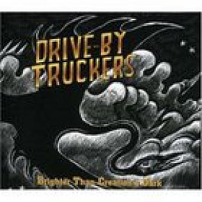 Drive-By Truckers: Brighter than Creation's Dark (2008)