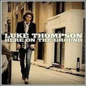 Luke Thompson: Here on the Ground (Pure)