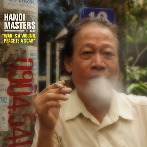 Hanoi Masters: War is a Wound, Peace is a Scar (Glitterbeat/Southbound)