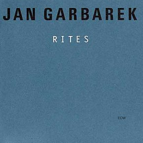 Jan Garbarek: Rites (ECM)