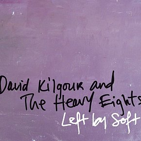 David Kilgour and the Heavy Eights: Left By Soft (Arch Hill)