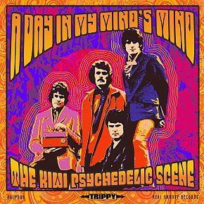 Various Artists: A Day in My Mind's Mind; The Kiwi Psychedelic Scene (Frenzy/Real Groovy)