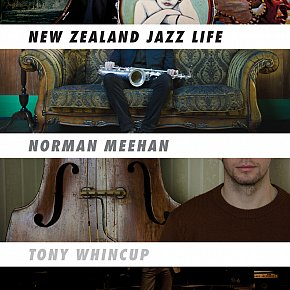 NEW ZEALAND JAZZ LIFE by NORMAN MEEHAN