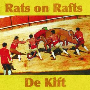 Rats on Rafts/De Kift: Last Day on De Zon (Fire)
