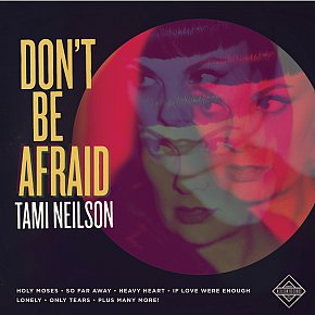 Tami Neilson: Don't Be Afraid (Neilson Records)