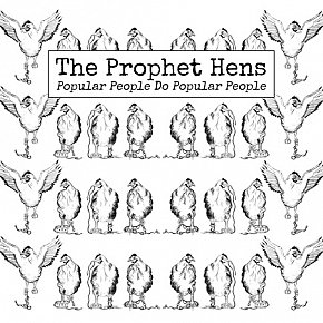The Prophet Hens: Popular People Do Popular People (Fishrider)