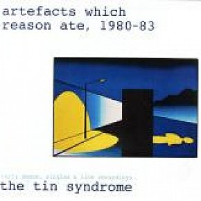 The Tin Syndrome: Artefacts Which Reason Ate 1980-83 (Jayrem)